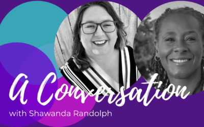 Redefining support through candid conversations and safe spaces with Shawanda Randolph
