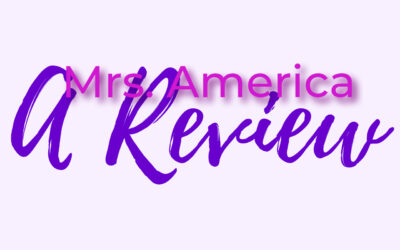 Mrs. America: Lessons Learned and Moving Forward