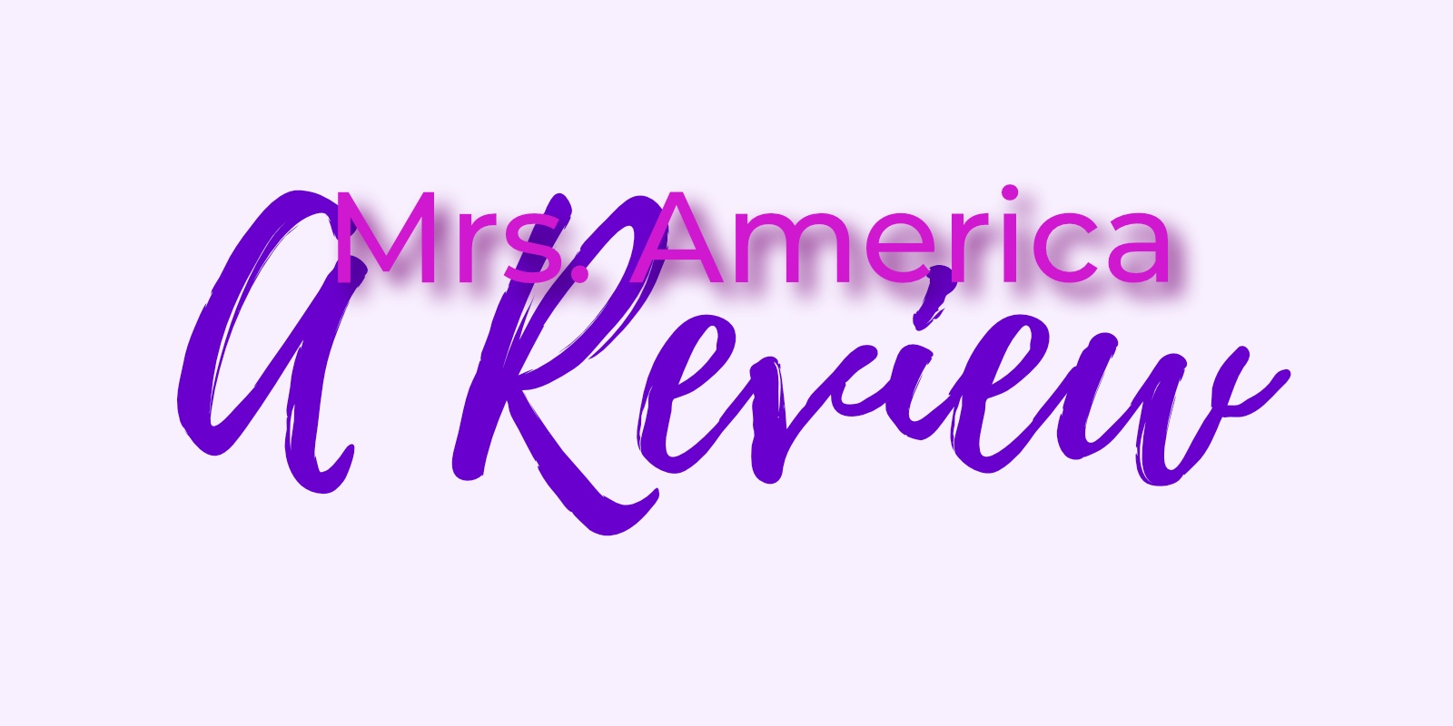 Mrs. America A Review