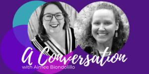 Aimee Biondolillo Michelle Lasley Podcast