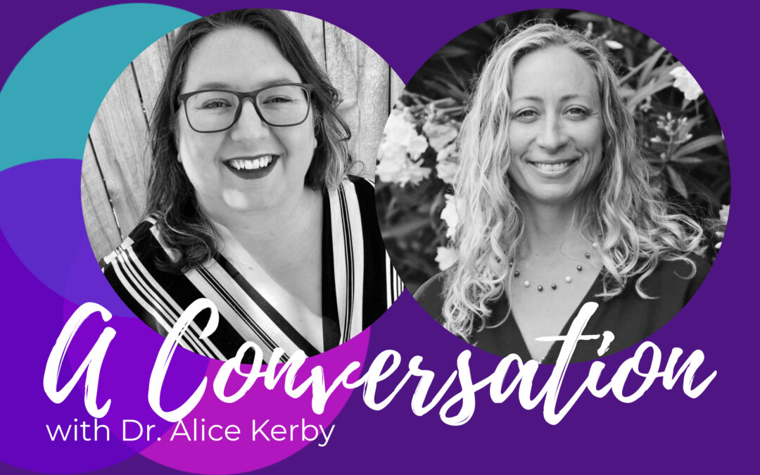 Dr. Alice Kerby and the Somatic Experience to Heal Trauma