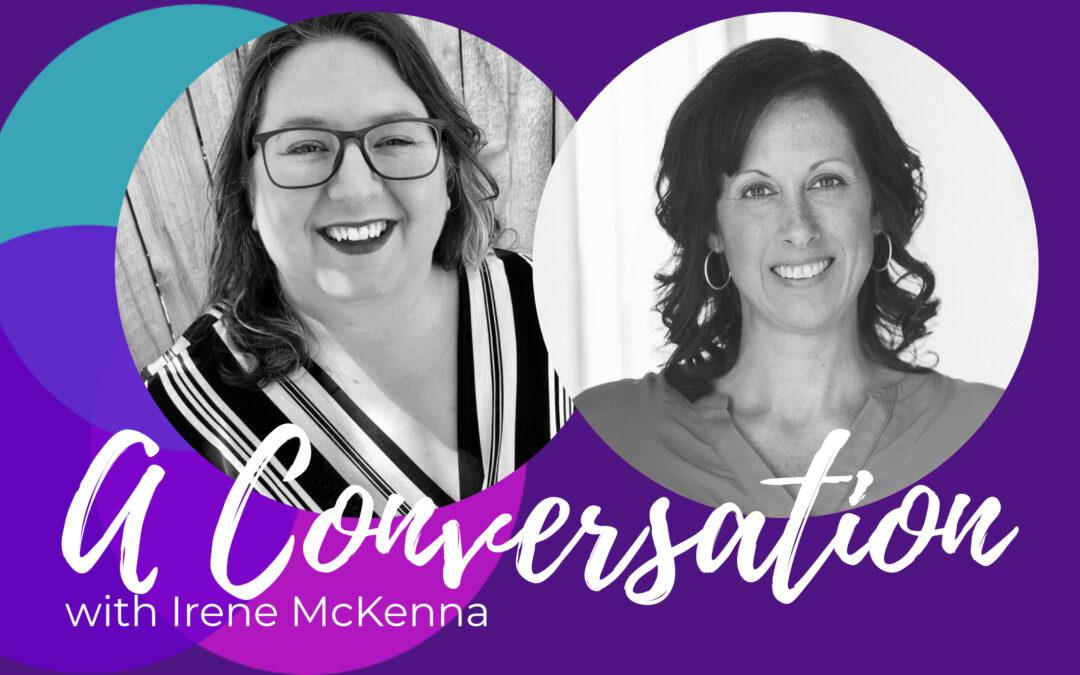 Motherhood, Differently with Irene McKenna